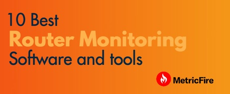 10 Best Router Monitoring Software and Tools