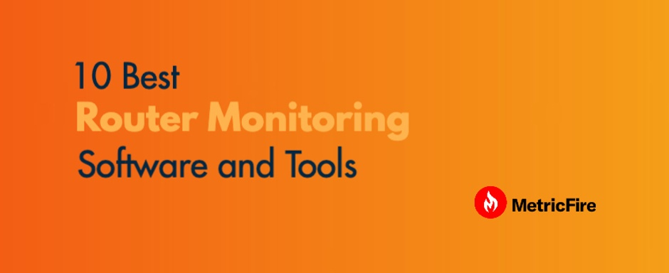10 Best Router Monitoring Software and Tools.