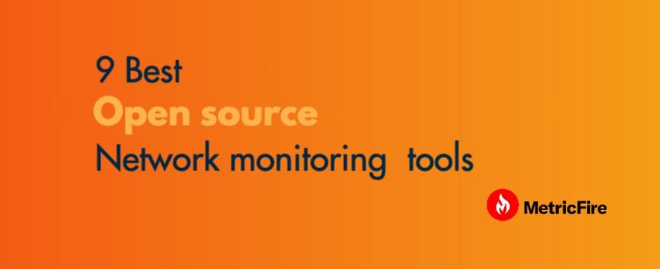 Nine best open source network monitoring tools.