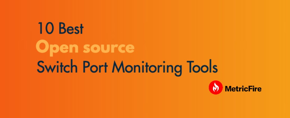 10 Best Open Source Switch Port Monitoring Tools